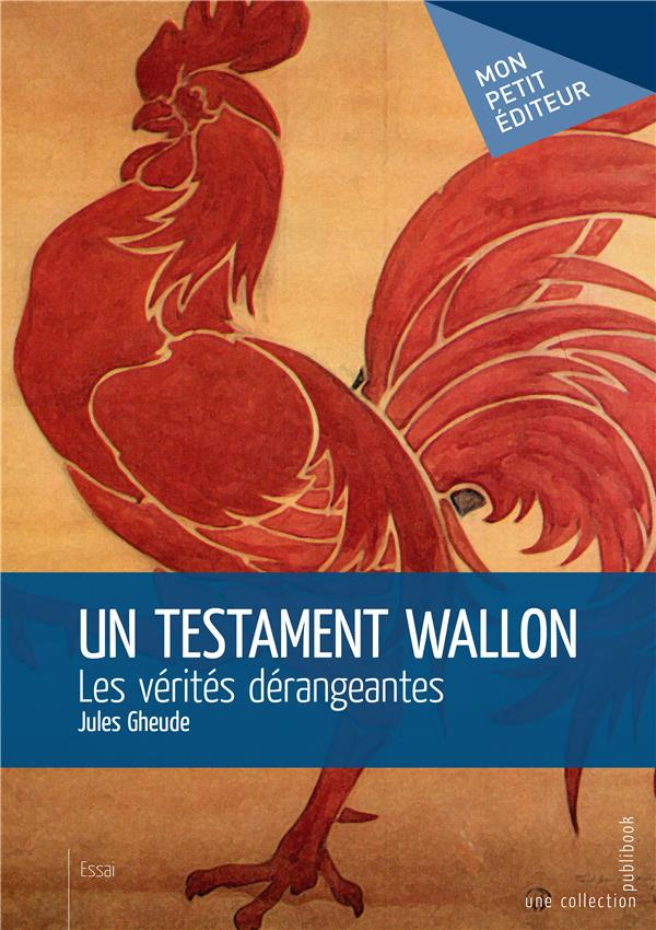 Un testament wallon ; les vérités dérangeantes