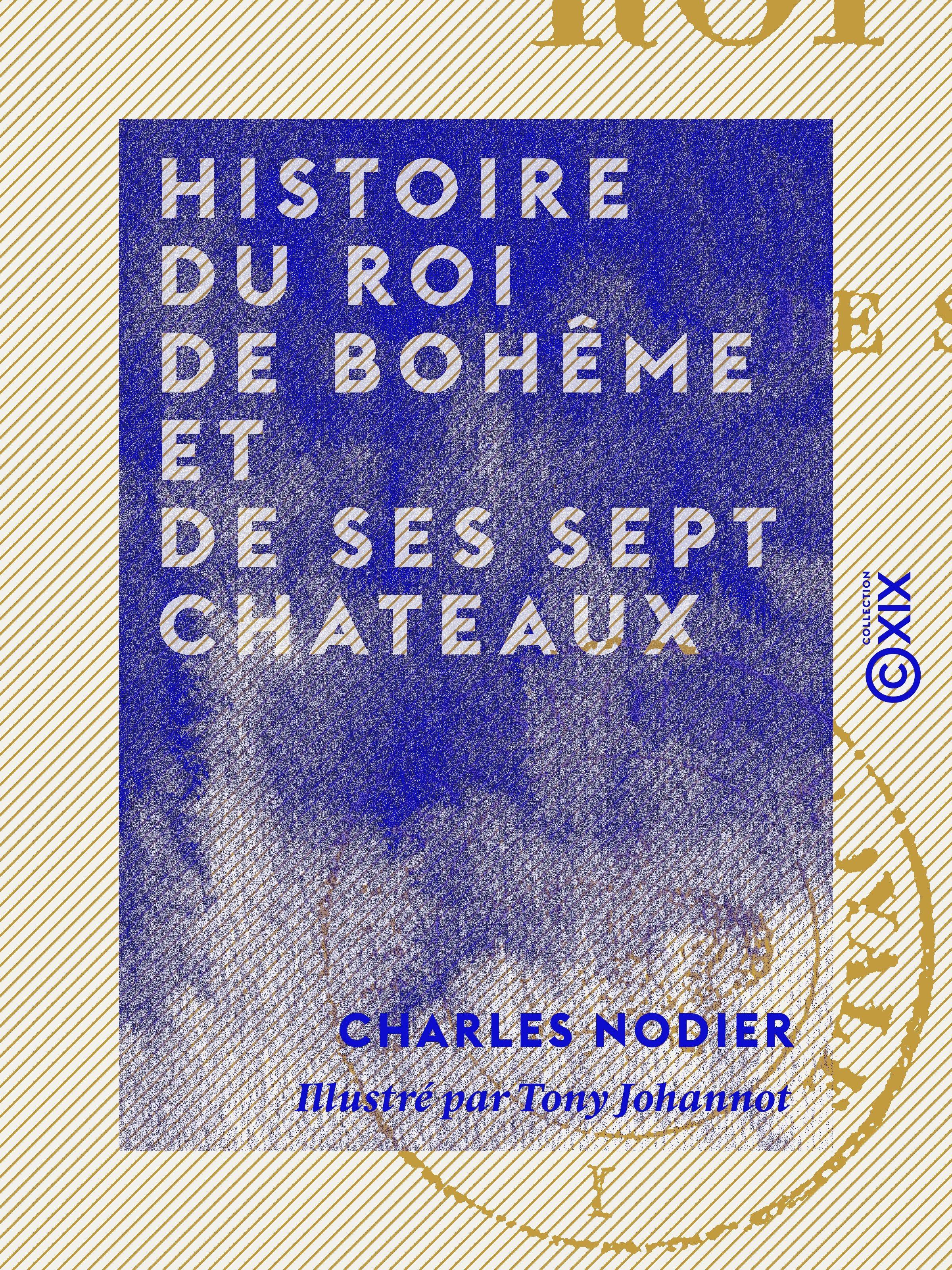 Histoire du roi de Bohême et de ses sept chateaux