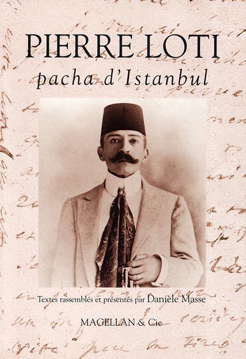 Pierre Loti, pacha d'Istanbul