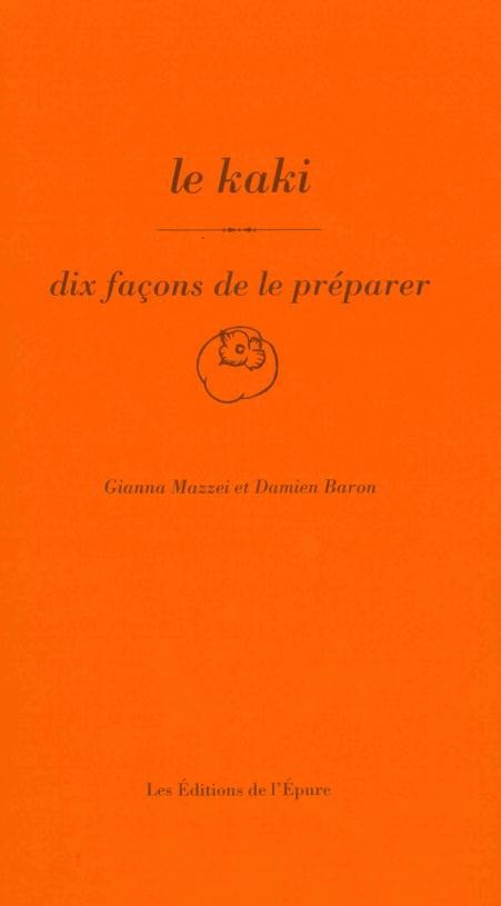 LE KAKI, DIX FACONS DE LE PREPARER