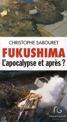 Fukushima, l'apocalypse et après ?