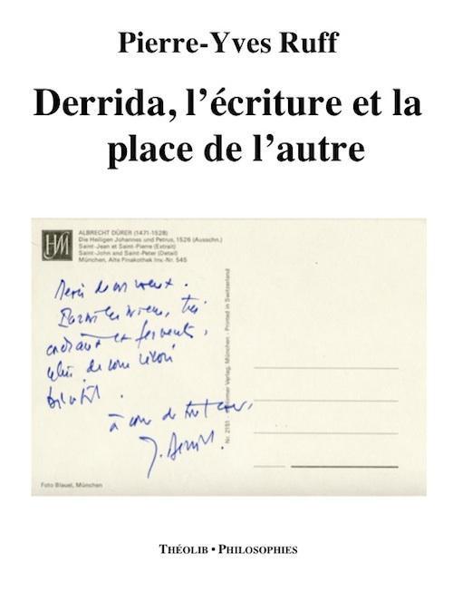 Derrida ; l'écriture et la place de l'autre