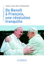 Vente EBooks : De Benoît XVI à François, une révolution tranquille  - Jean-louis de La vaissiere