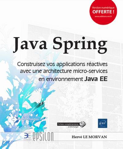 Java Spring ; construisez vos applications réactives avec une architecture micro-services en environnement Java EE