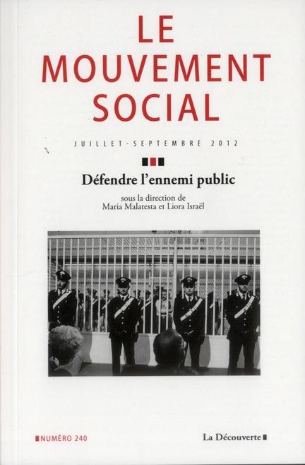 Revue le mouvement social t.240; defendre l'ennemi public