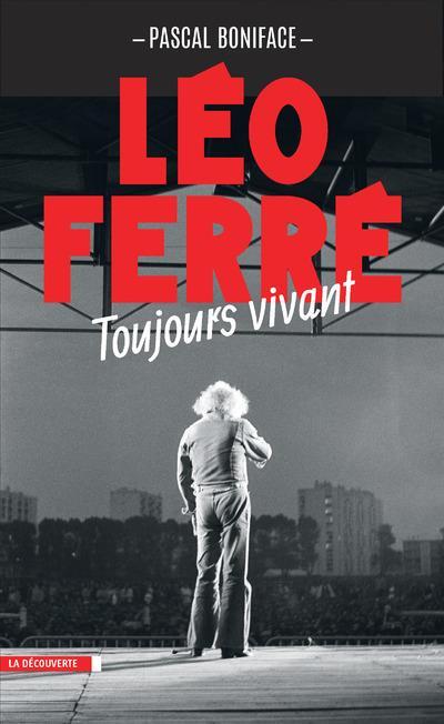 Léo Ferré ; toujours vivant