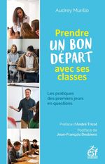 Vente Livre Numérique : Prendre un bon départ dans une classe : les pratiques des premiers jours en questions  - Audrey Murillo
