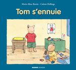Tom s'ennuie  - Colette Hellings - Marie-Aline Bawin