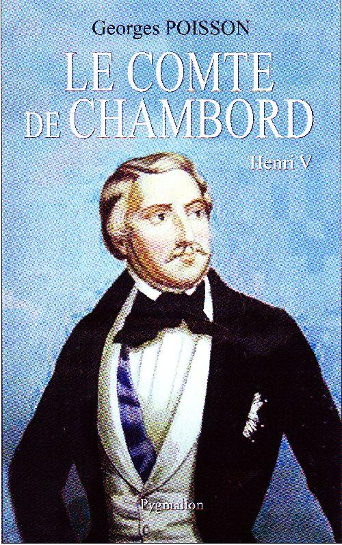 Le Comte de Chambord ; Henri V