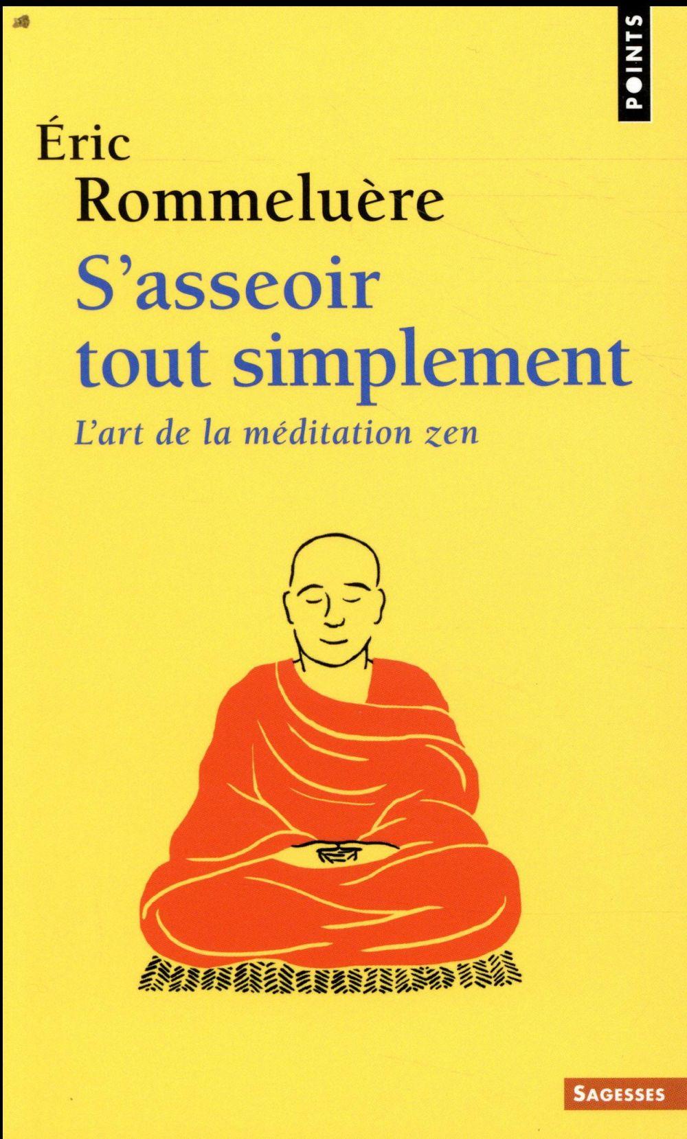 S'asseoir tout simplement ; l'art de la méditation zen