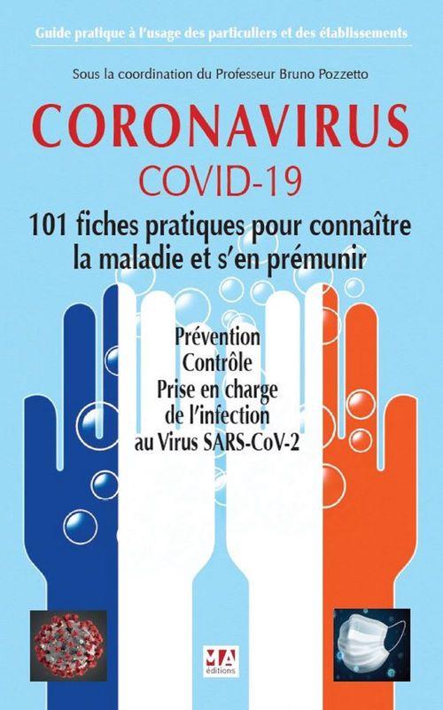 Coronavirus ; covid-19 ; 101 fiches pratiques pour connaître la malaie et s'en prémunir ; prévention, contrôle, prise en charge de l'infection au virus SARS-CoV-2