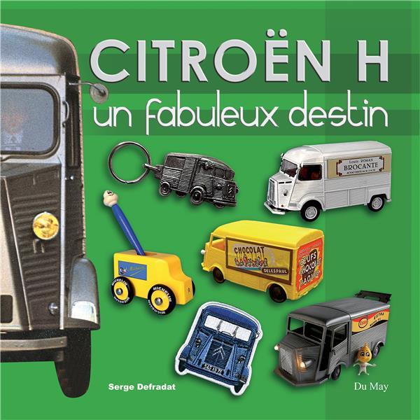 Citroën H ; un fabuleux destin