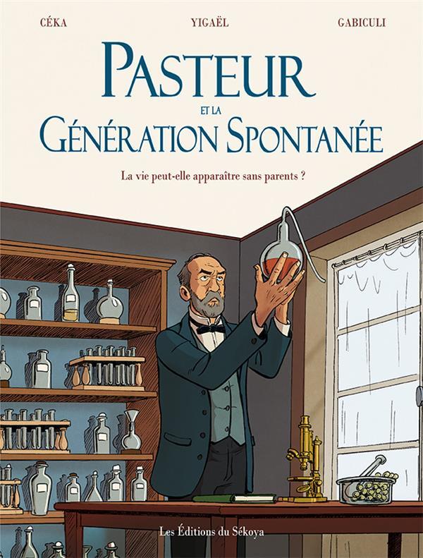 Pasteur et la génération spontanée ; la vie peut-elle apparaître sans parents ?