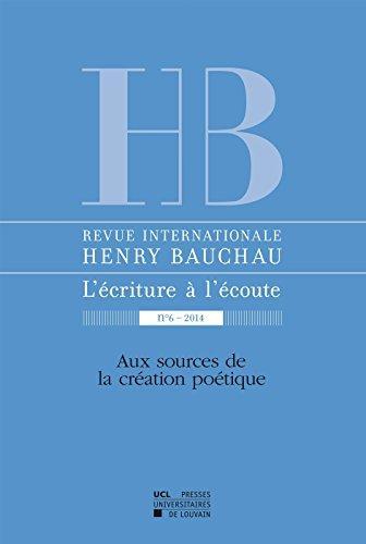 Revue henry bauchau 6 aux sources de la creation poetique