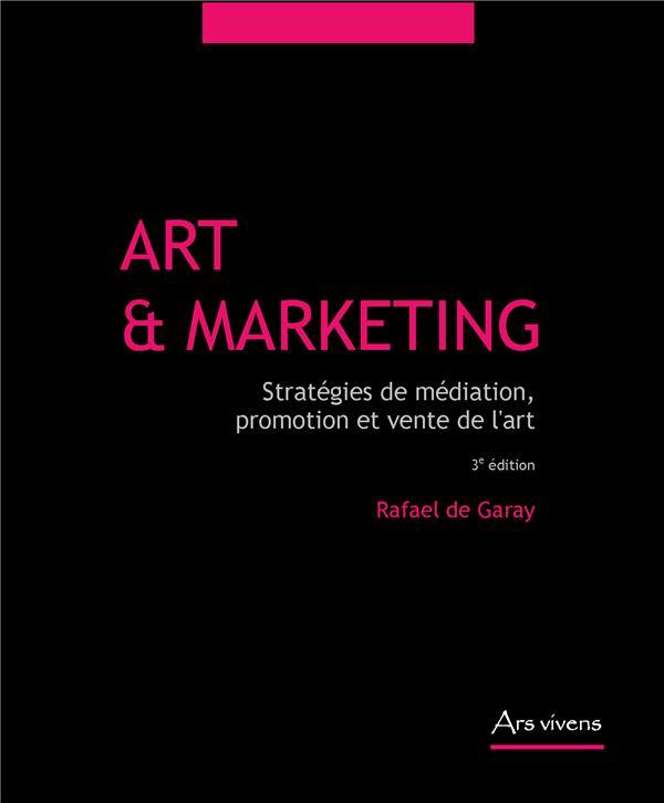 art et marketing, stratégies de médiation, promotion et vente de l'art (3e édition)