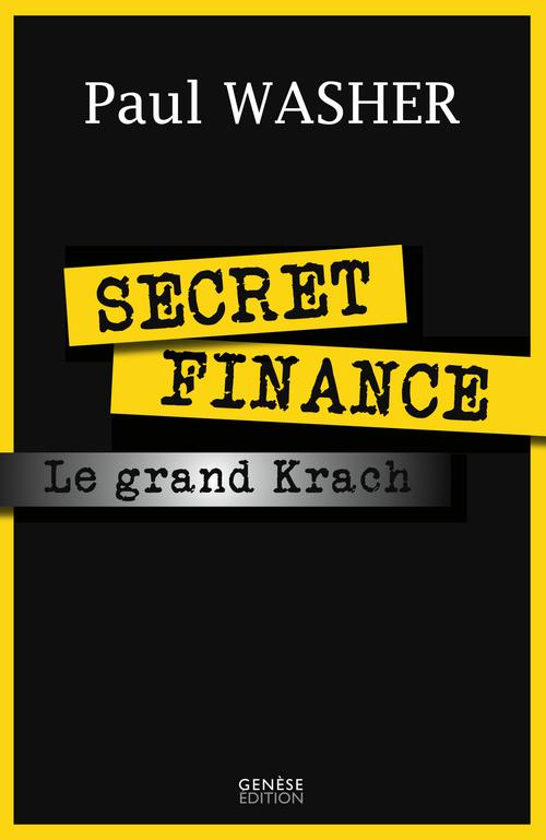 Secret finance ; le grand krach