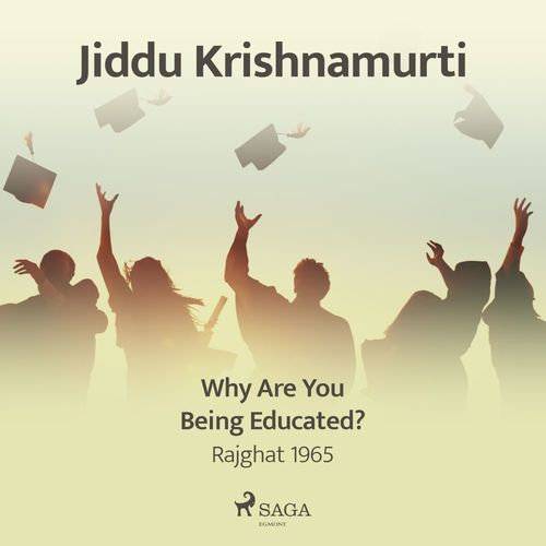 Why Are You Being Educated? - Rajghat 1965