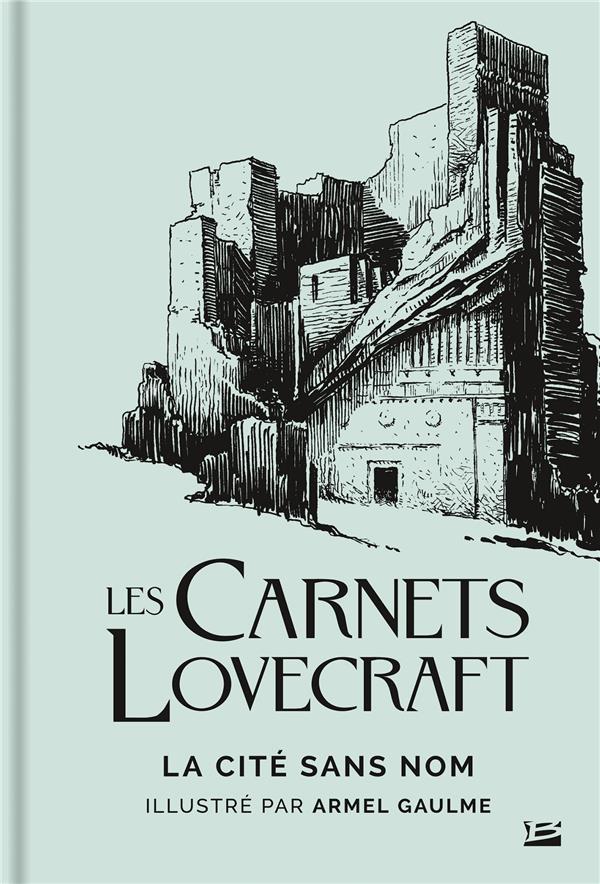 Les carnets Lovecraft ; la cité sans nom