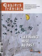 Cahiers français : La finance mise au pas ? n°375