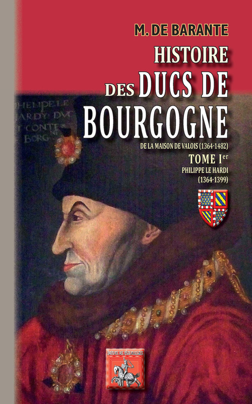Histoire des Ducs de Bourgogne de la Maison de Valois (1364-1482) o Tome Ier