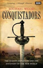 Conquistadors  - Michael Wood