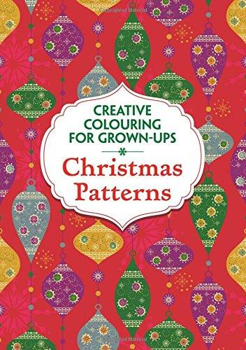 THE CHRISTMAS PATTERNS - CREATIVE COLOURING FOR GROWN-UPS