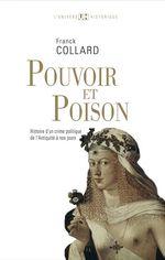 Vente Livre Numérique : Pouvoir et Poison. Histoire d'un crime politique de l'Antiquité à nos jours  - Franck Collard