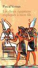 Les Dieux égyptiens expliqués à mon fils  - Pascal Vernus