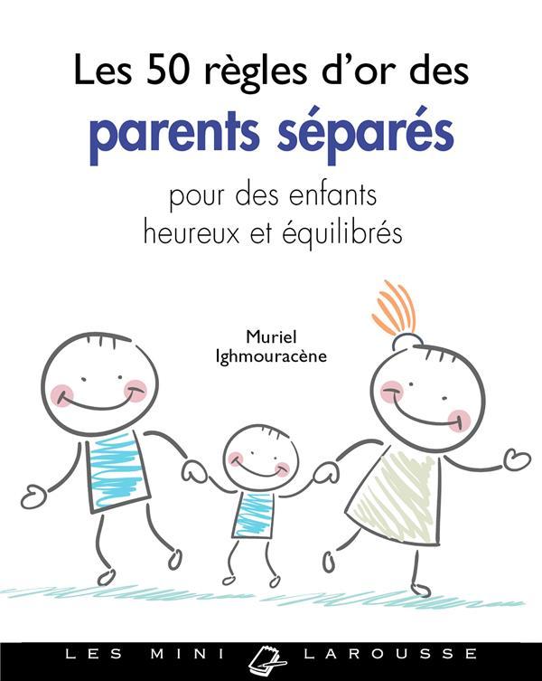 LES 50 REGLES D'OR DES PARENTS SEPARES