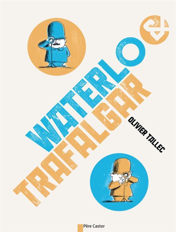 Waterlo & Trafalgar