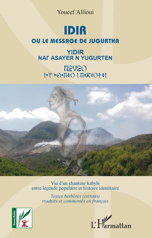 Idir ou le messager de Jugurtha - vie d'un chanteur kabyle entre légende et histoire identitaire