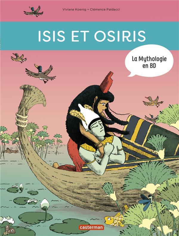 La mythologie en BD ; Isis et Osiris