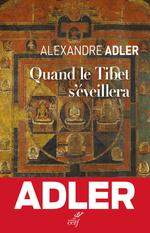 Vente EBooks : Quand le Tibet s'éveillera  - Alexandre Adler