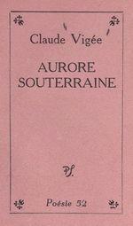 Vente EBooks : Aurore souterraine  - Claude Vigée
