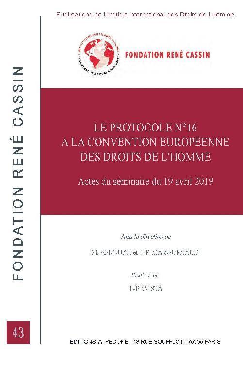 Le protocole n°16 à la Convention européenne des droits de l'homme : acte du séminaire du 19 avril 2019