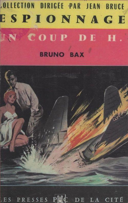 Un coup de H.  - Bruno Bax
