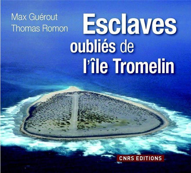 Esclaves oubliés de l'île Tromelin
