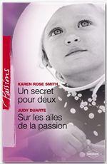 Vente Livre Numérique : Un secret pour deux - Sur les ailes de la passion (Harlequin Passions)  - Judy Duarte - Karen Rose Smith