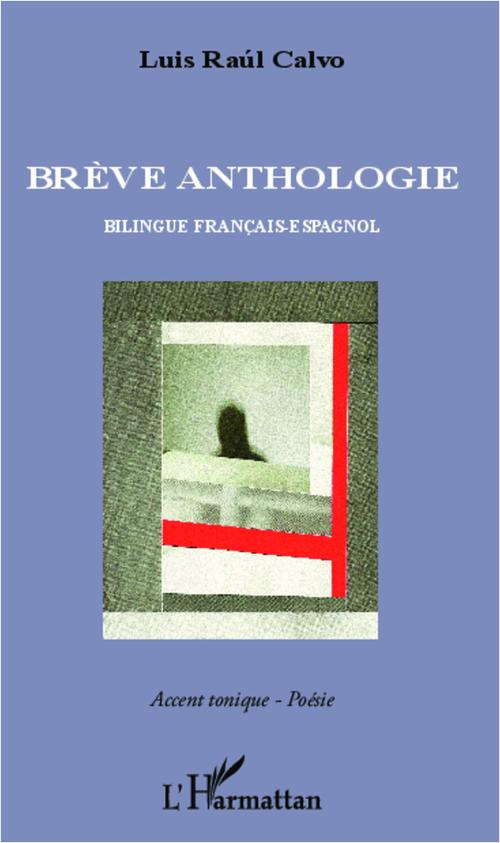 Brève anthologie ; bilingue Francais-Espagnol