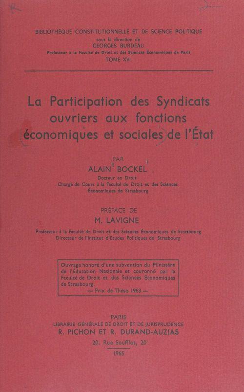 Vente Livre Numérique : La participation des syndicats ouvriers aux fonctions économiques et sociales de l'État  - Alain Bockel