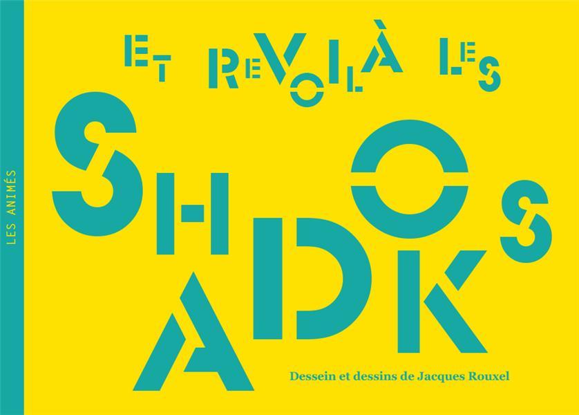 et revoilà les shadoks ; dessein et dessins de Jacques Rouxel