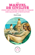 Vente EBooks : Le manuel de civilité pour les petites filles à l'usage des maisons d'éducation  - Pierre Louÿs