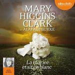 Vente AudioBook : La mariée était en blanc  - Mary Higgins Clark - Alafair Burke