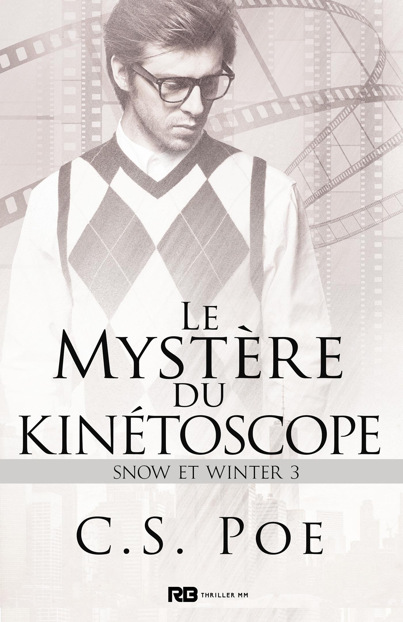 Snow et Winter t.3 ; le mystère du kinétoscope