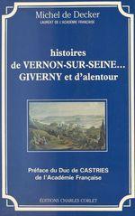 Histoires de Vernon-sur-Seine... Giverny et d'alentour