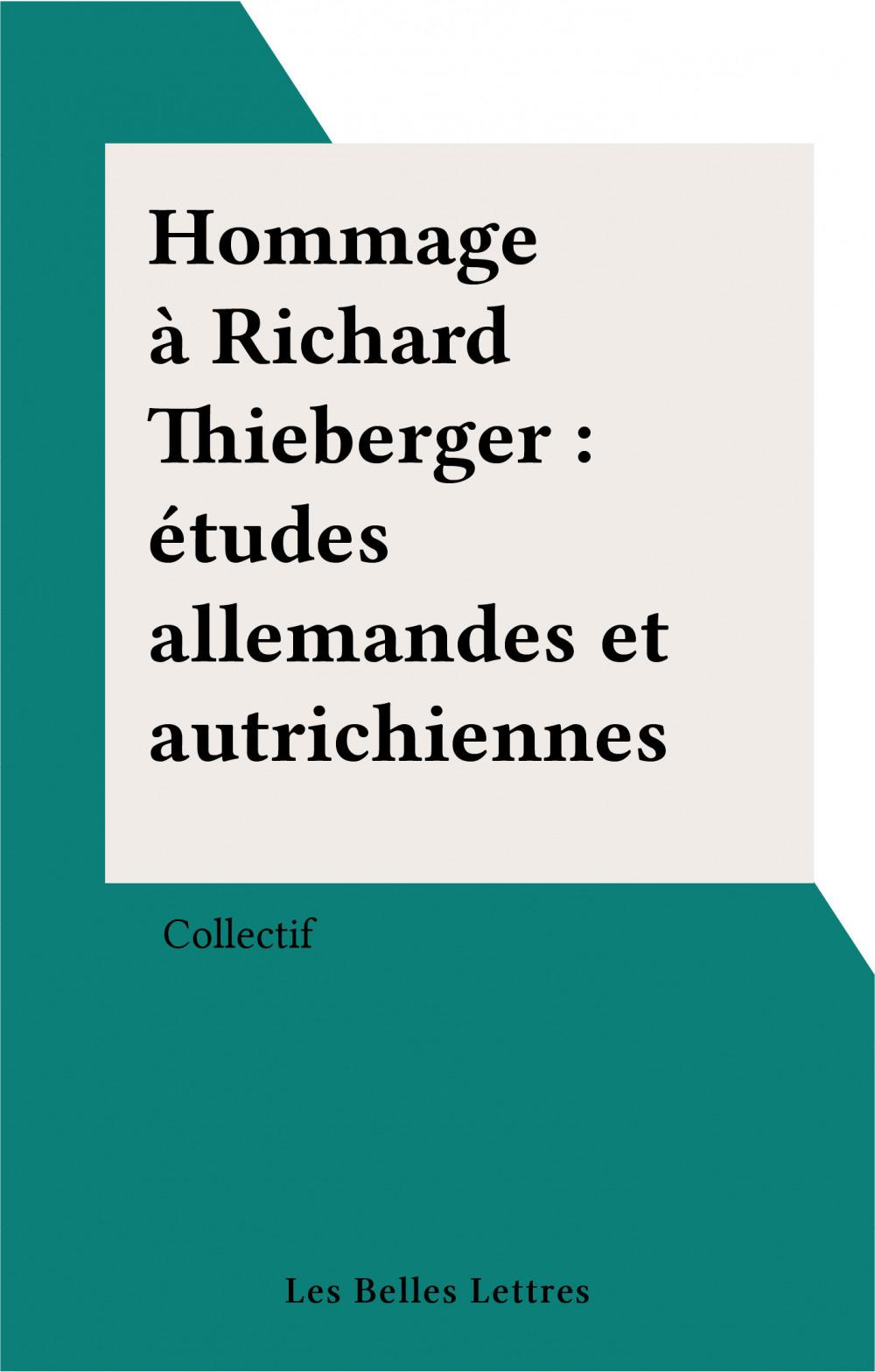 Hommage à Richard Thieberger : études allemandes et autrichiennes