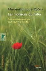 Vente Livre Numérique : Les moissons du futur  - Marie-Monique Robin
