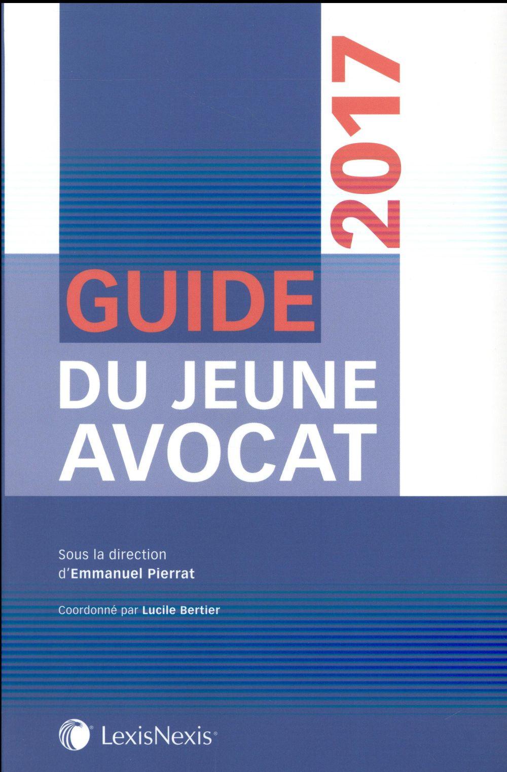 Guide du jeune avocat (édition 2017)