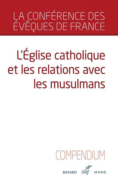L'Église catholique et les relations avec les musulmans  - Conférence des Évêques de France