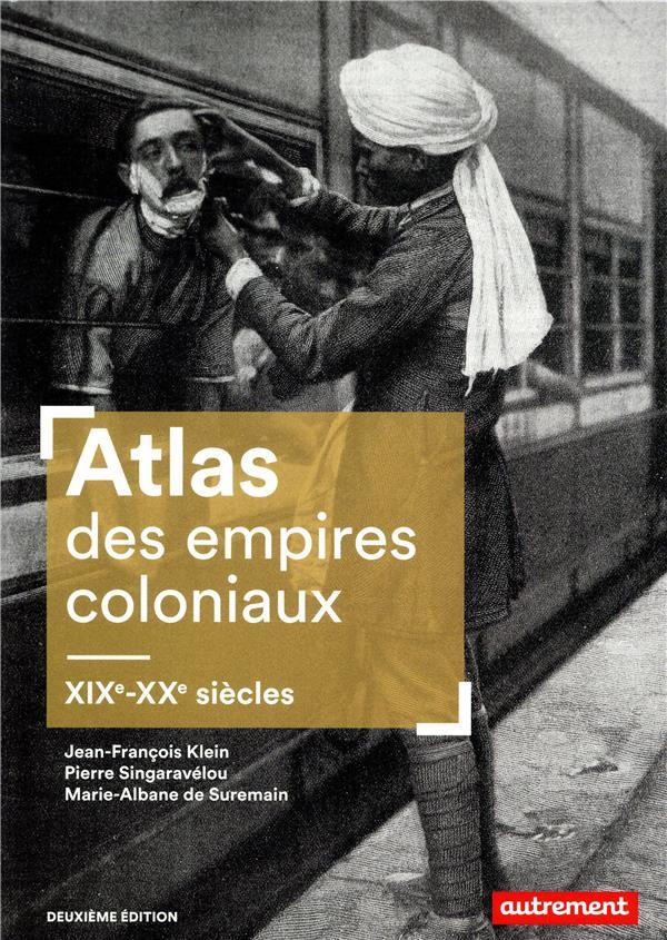 Atlas des empires coloniaux, XIXe-XXe siècles (2e édition)